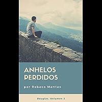 Anhelos perdidos (Douglas nº 2) (Spanish Edition) book cover