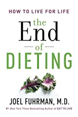 The End of Dieting: How to Live for Life (Eat for Life) (English Edition) eBook Kindle