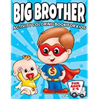 Big Brother Activity Coloring Book For Kids Ages 2-6: Cute New Baby Gifts Workbook For Boys with Mazes, Dot To Dot, Word Search and More! (New Baby Siblings Workbooks)