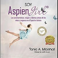 SOY AspienGirl: Las características, rasgos y talentos únicos de las niñas y mujeres en el Espectro Autista