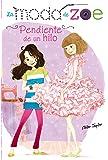 La moda de Zoe 2. Pendiente de un hilo (Literatura Infantil (6-11 Años) - La Moda De Zoe)