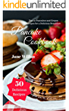 Pancake Cookbook: Top 50 Pancakes and Crepes Recipes for a Delicious Breakfast (English Edition)