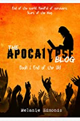 The Apocalypse Blog Book 1: End of the Old Kindle Edition