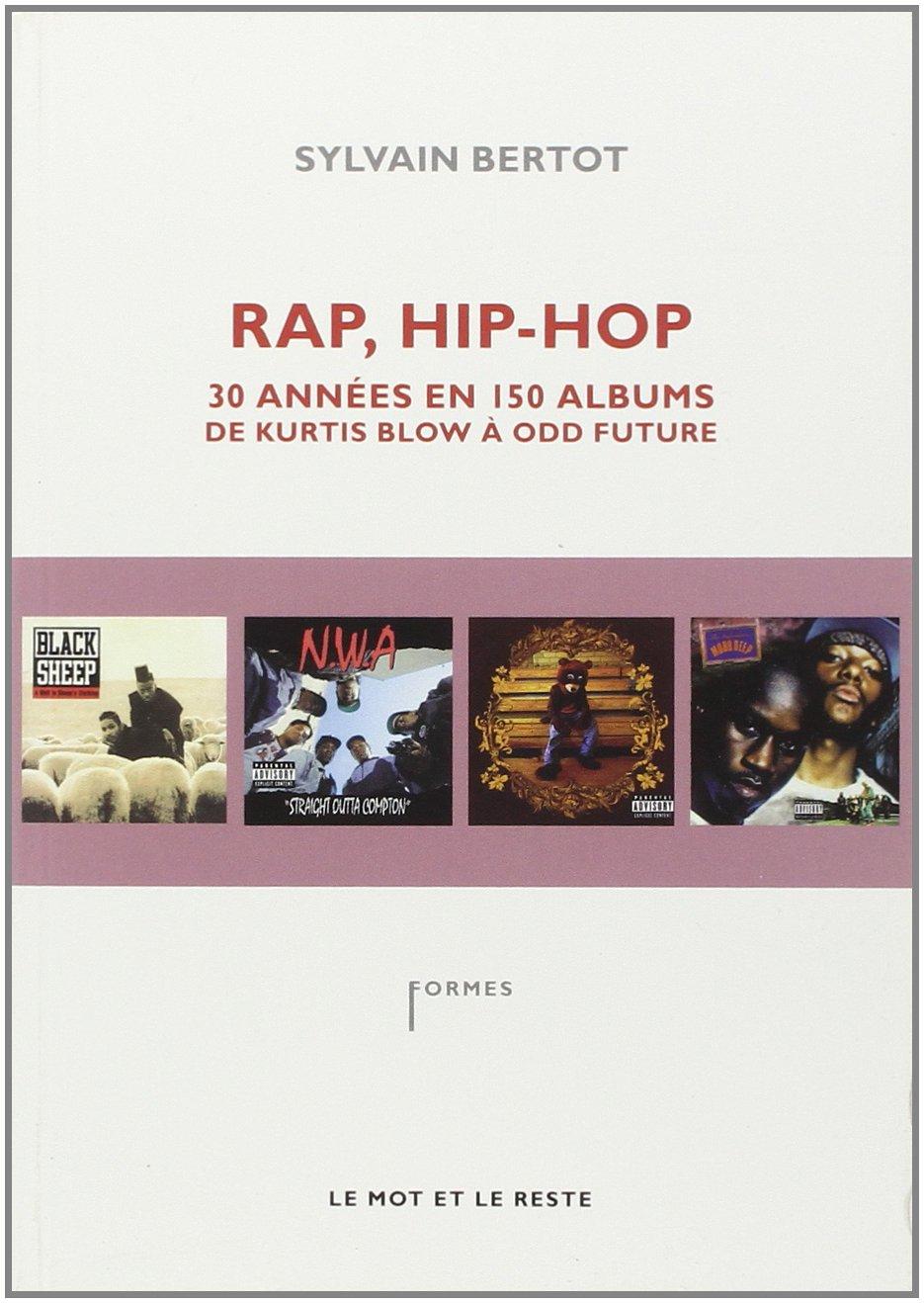 Rap Hip Hop Trente Annees En 150 Albums De Kurtis Blow A