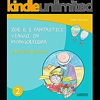 Libri per bambini: Il dio della scrittura: Zoe e i fantastici viaggi in mongolfiera (libri per bambini, storie della buonanotte, libri per bambini piccoli, libri per bambini 0 3 anni)