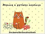 Mimosa a gatinha manhosa