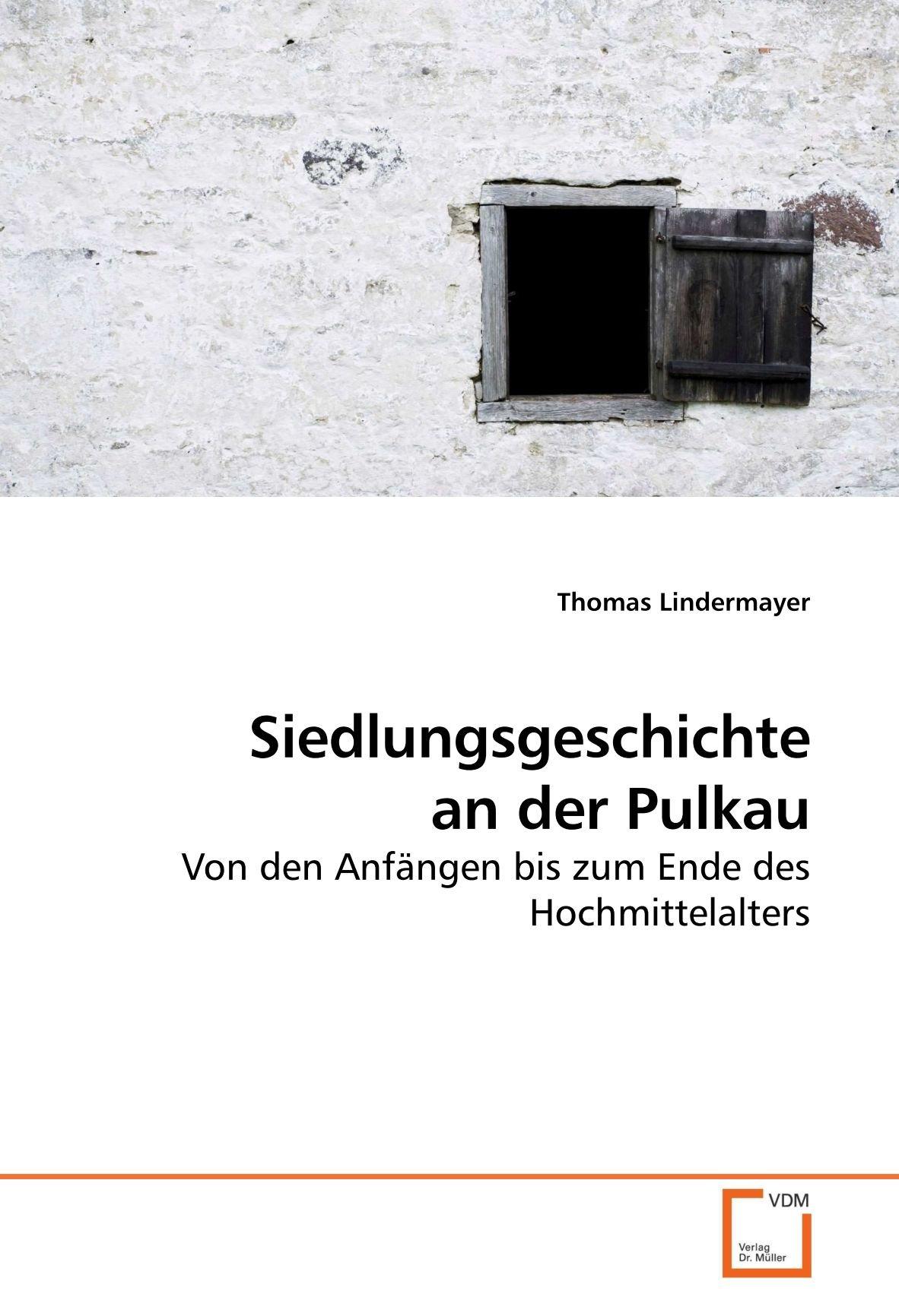 Siedlungsgeschichte an der Pulkau: Von den Anfängen bis zum Ende des Hochmittelalters