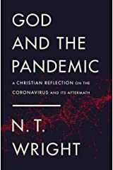 God and the Pandemic: A Christian Reflection on the Coronavirus and Its Aftermath Kindle Edition
