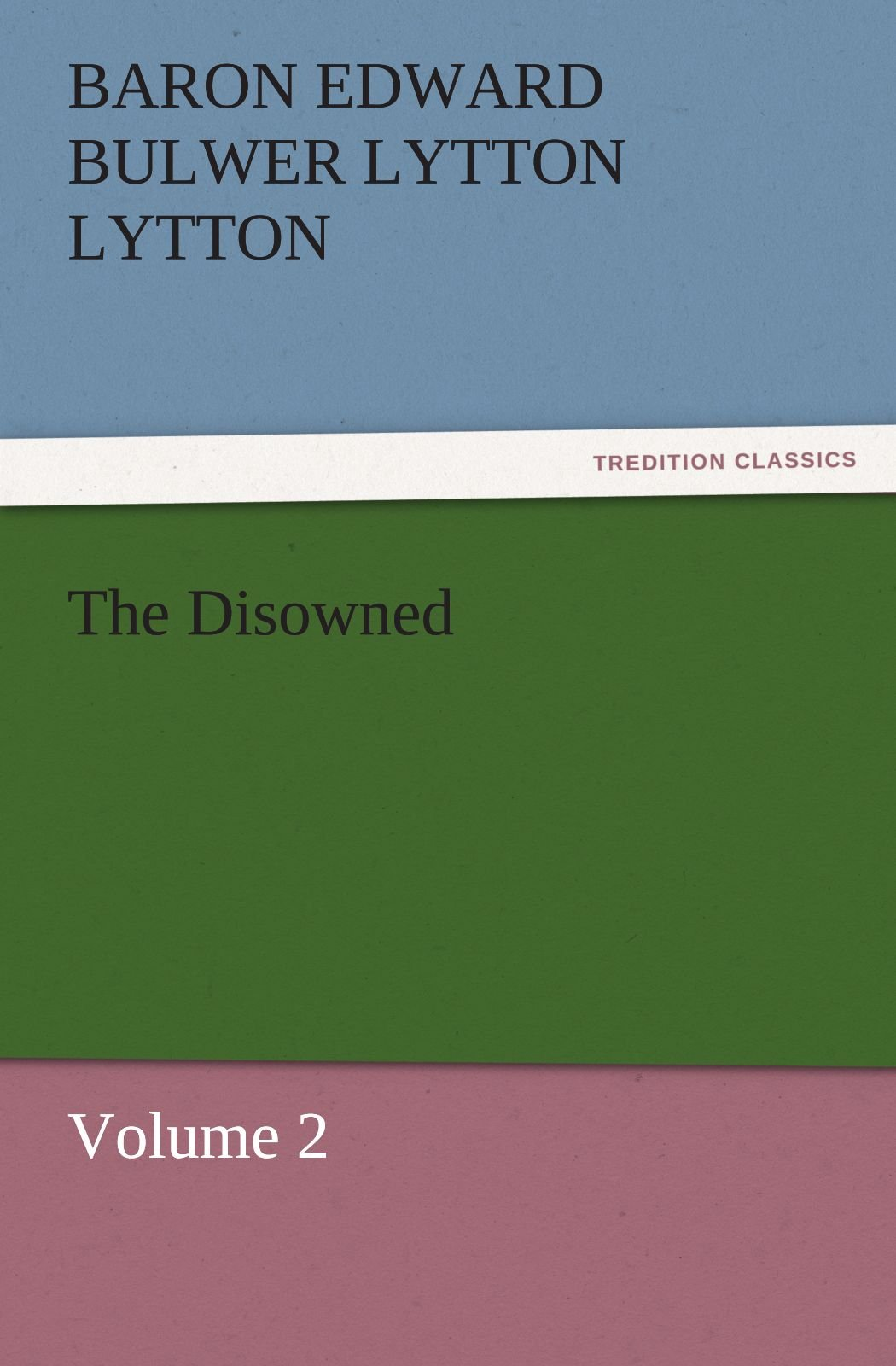 Read Online The Disowned: Volume 2 (TREDITION CLASSICS) pdf