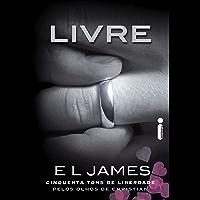 Livre: Cinquenta Tons de Liberdade Pelos Olhos de Christian (Grey Livro 3)