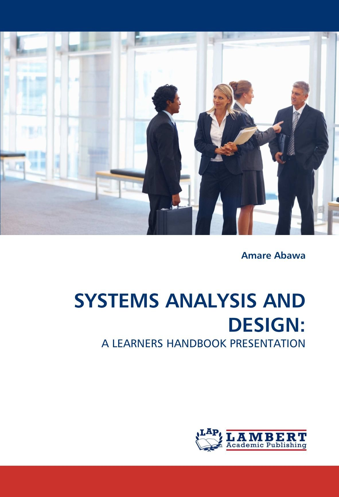 Systems Analysis And Design A Learners Handbook Presentation Abawa Amare 9783843383172 Amazon Com Books