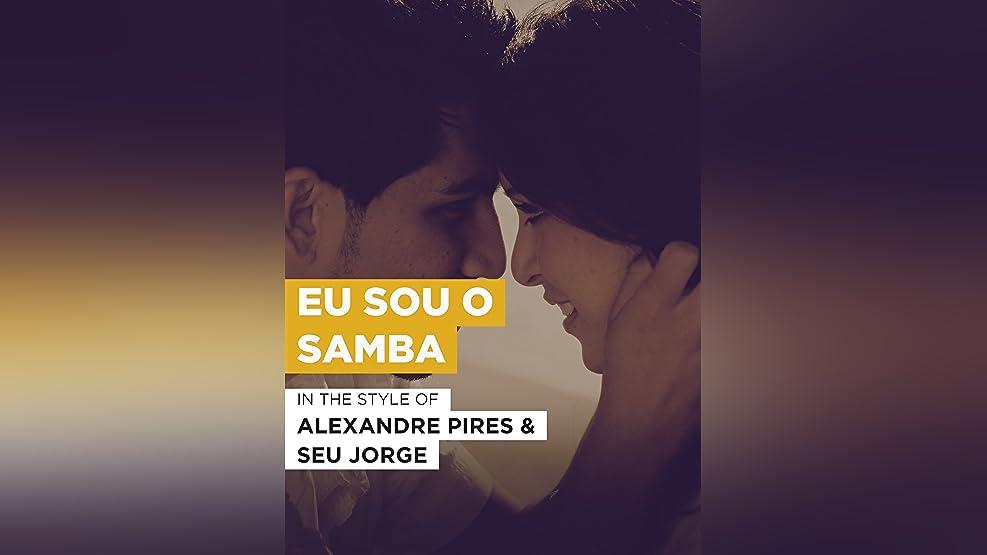"Eu sou o samba im Stil von ""Alexandre Pires & Seu Jorge"""