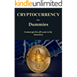 CRYPTOCURRENCY For Dummies : A must get for all want to be investors