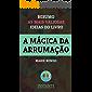 A Mágica da Arrumação - Marie Kondo: Resumo com as ideias mais valiosas do livro