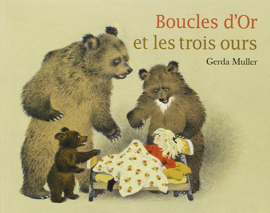 Amazon.fr - Boucles d'Or et les trois ours - Gerda Muller - Livres