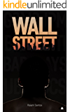 Wall Street: O Livro Proibido [Ebook] (1) (Portuguese Edition)