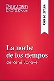 La noche de los tiempos de René Barjavel (Guía de lectura): Resumen y análisis completo (Spanish Edition)