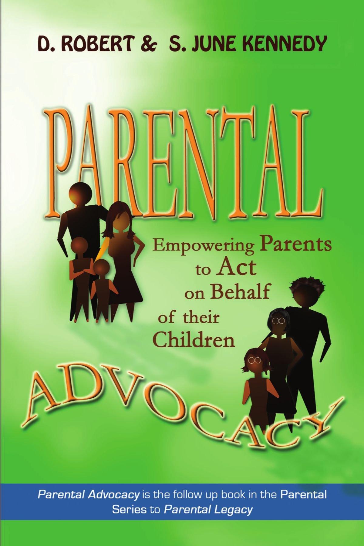 Read Online PARENTAL ADVOCACY: Empowering Parents to Act on Behalf of their Children pdf epub