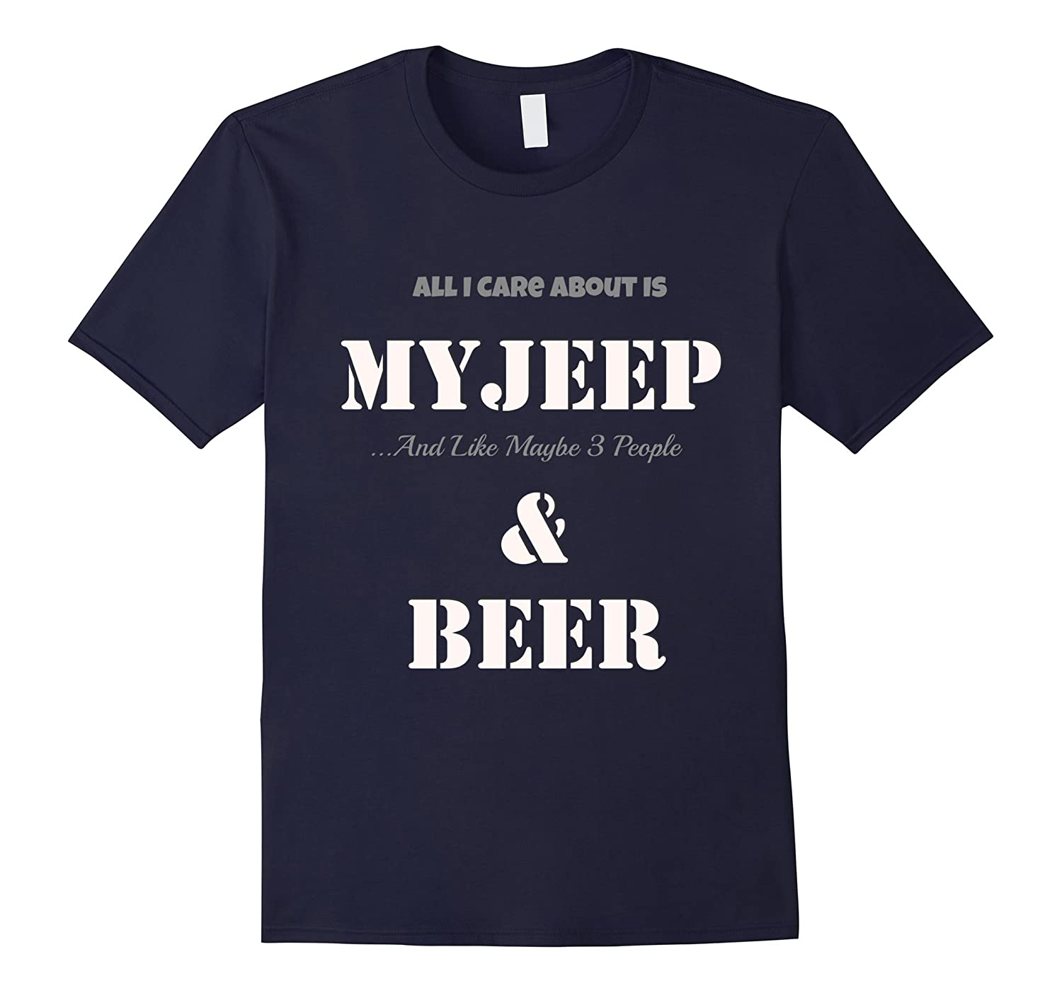 All I care About Is My Jeep  Maybe I like 3 People  Beer T-CD
