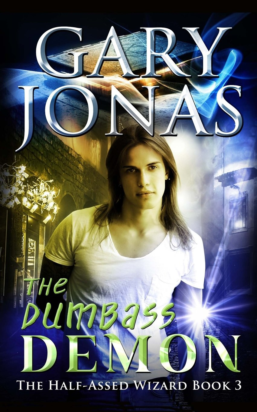 Read Online The Dumbass Demon (The Half-Assed Wizard) (Volume 3) pdf