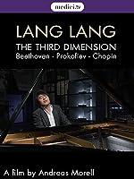 Lang Lang - The Third Dimension (Beethoven, Prokofiev, Chopin) (No dialog)
