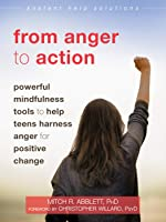 From Anger To Action: Powerful Mindfulness Tools