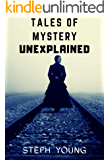 Tales of Mystery Unexplained: Tales of Mystery Unexplained Podcast