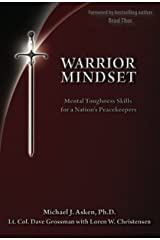 Warrior Mindset: Mental Toughness Skills for a Nation's Peacekeepers Kindle Edition