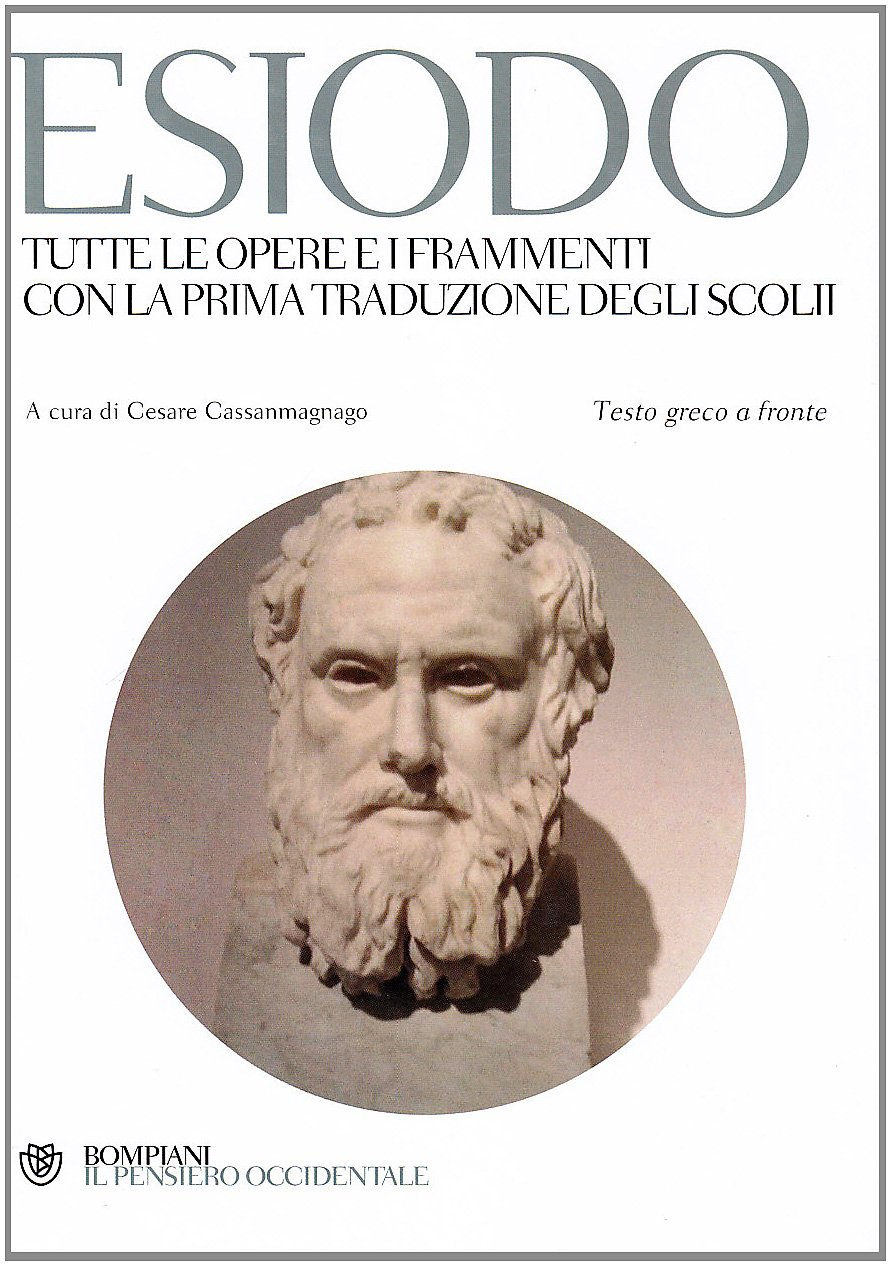 Amazon it tutte le opere e i frammenti con la prima traduzione degli scolii testo greco a fronte esiodo c cassanmagnago libri