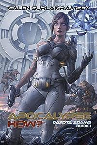 Win A Free Apocalypse How? (Dakota Adams)