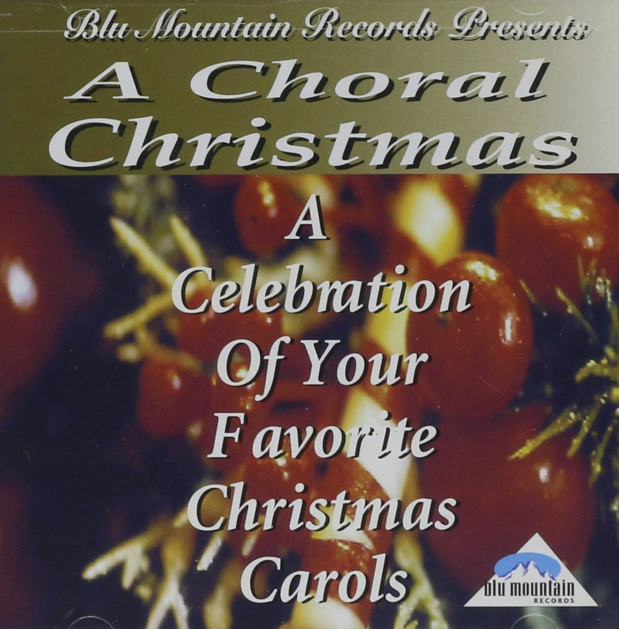 A Choral Christmas: Celebration of Your Car Favorite Christmas Now on sale Mail order cheap