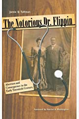 The Notorious Dr. Flippin: Abortion and Consequence in the Early Twentieth Century (Plains Histories) Hardcover