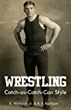 Wrestling Catch-as-Catch-Can Style (English Edition)