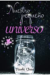 Nuestro pequeño universo (Destinos nº 1) (Spanish Edition) Kindle Edition