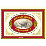 Animalário Universal do Professor Revillod. Fabuloso Almanaque da Fauna Mundial