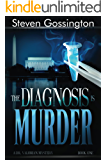The Diagnosis is Murder (A Dr. Valorian Mystery Book 1)