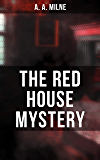THE RED HOUSE MYSTERY: A Locked-Room Mystery