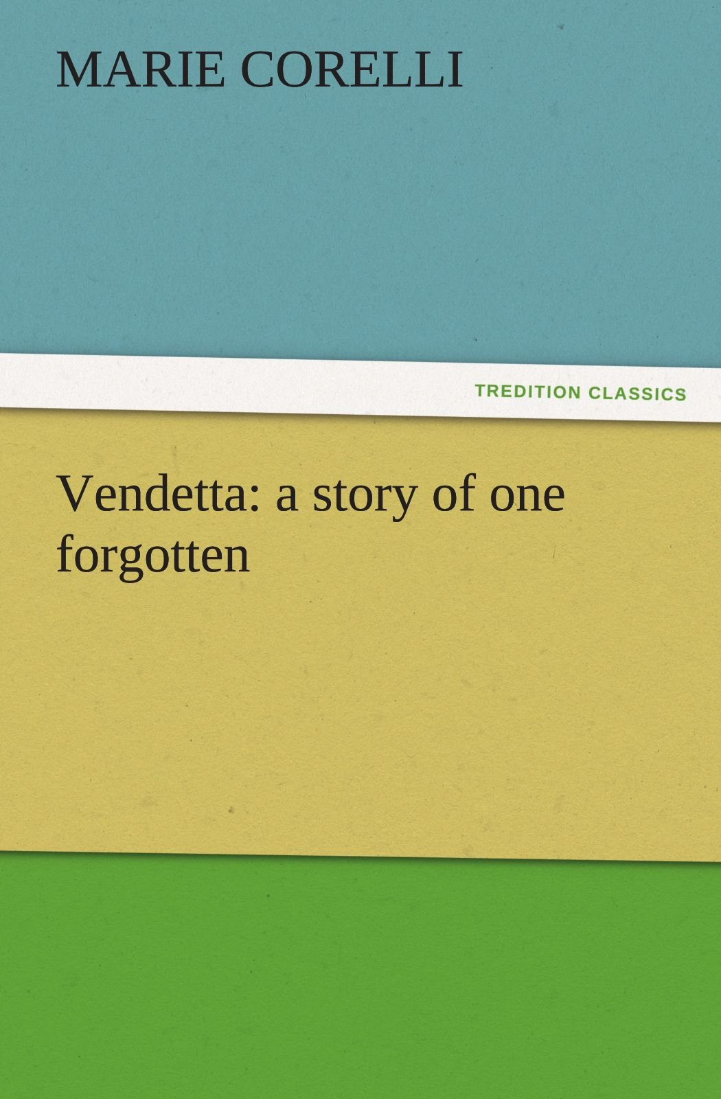 Download Vendetta: a story of one forgotten (TREDITION CLASSICS) pdf epub