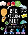 Sticker and Draw Red, Yellow, Blue (Start Little Learn Big)