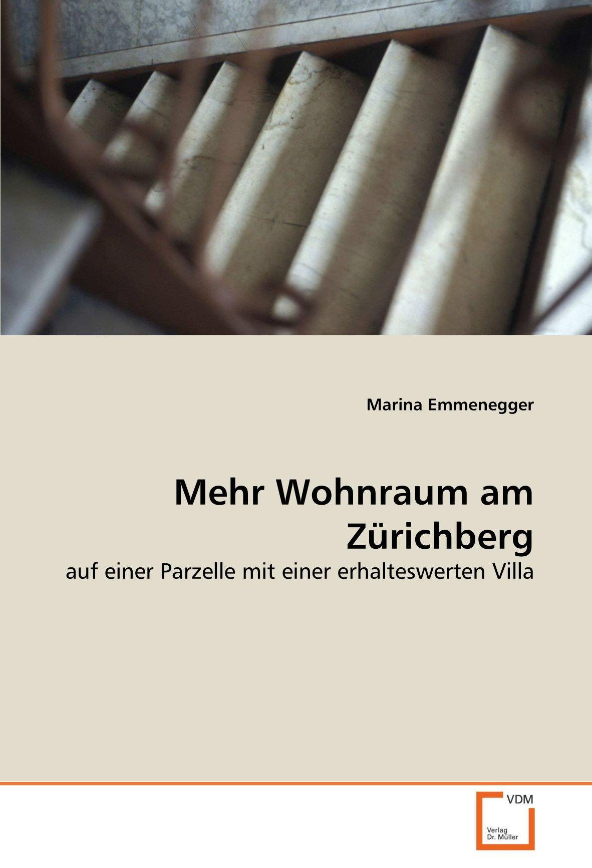 Mehr Wohnraum am Zürichberg: auf einer Parzelle mit einer erhalteswerten Villa (German Edition) ebook