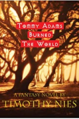 When Tommy Adams Burned The World: Part 1 Into The Province