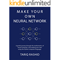 Make Your Own Neural Network (English Edition)