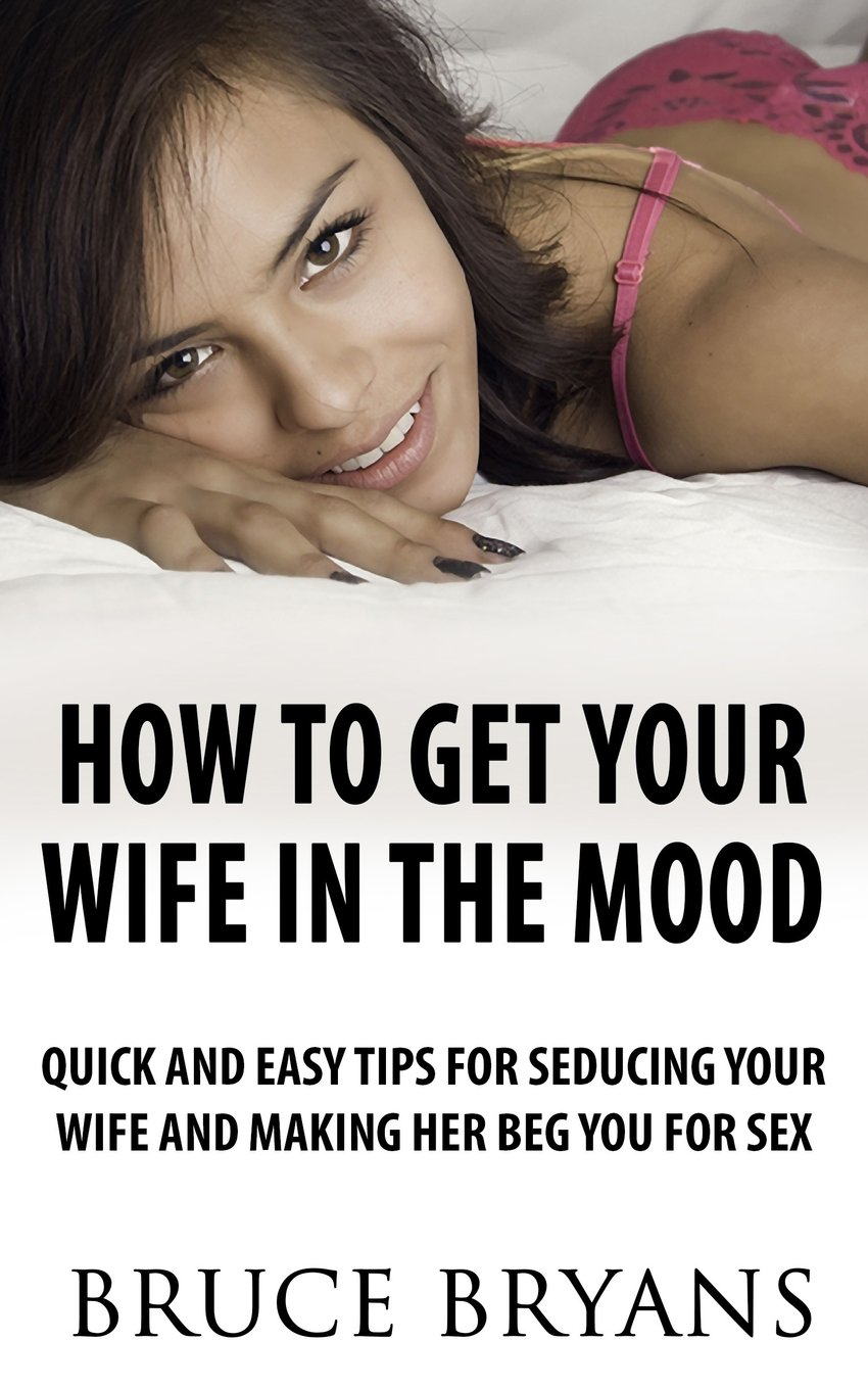 How to have more sex with your wife