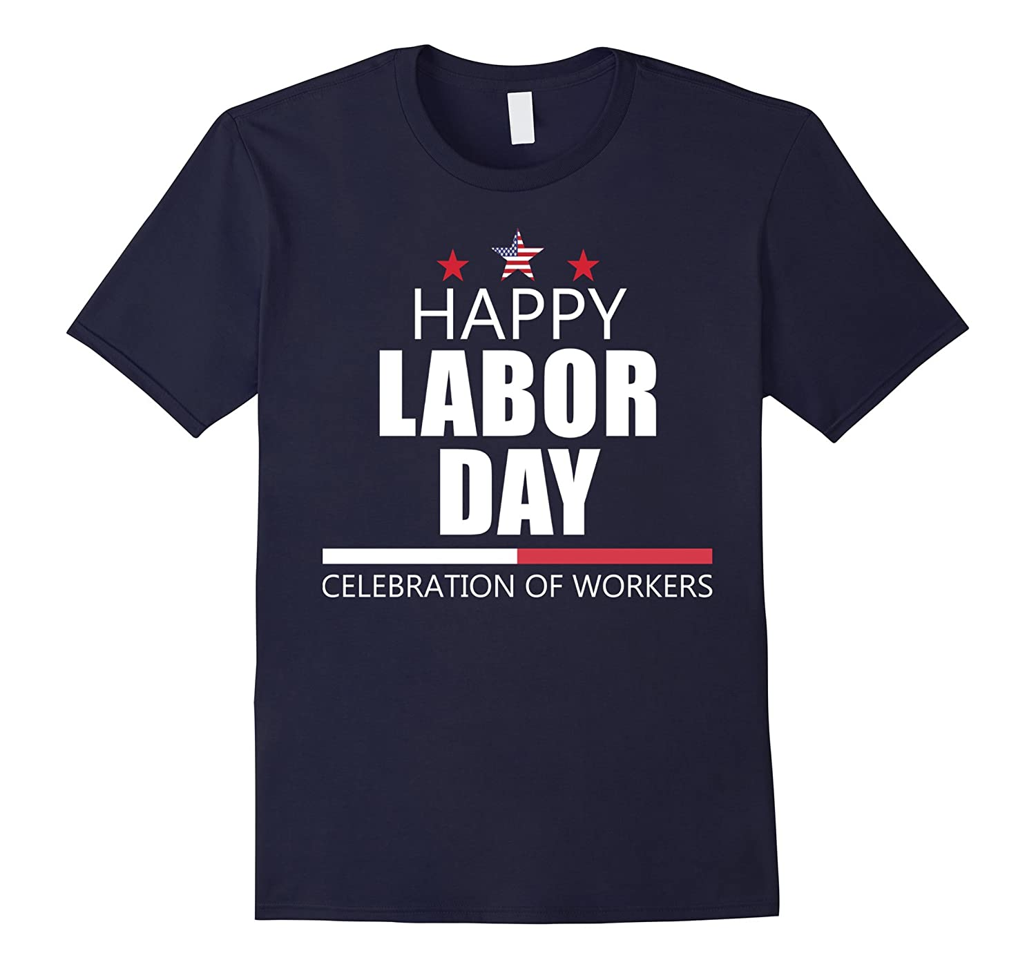 Labor Day T-Shirt 2017 - Happy Labor Day Funny Shirt-BN