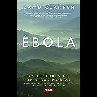Ébola: La historia de un virus mortal