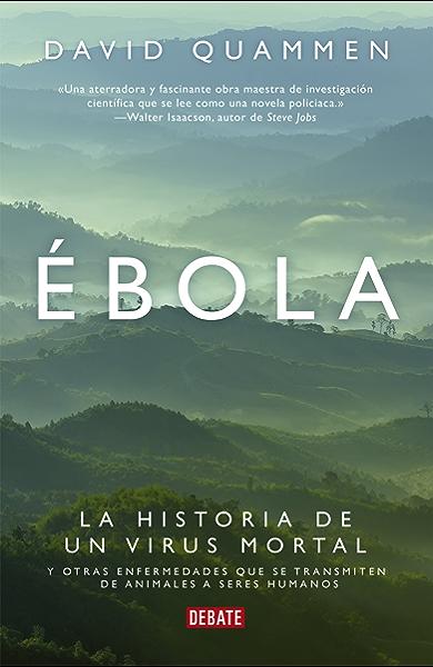 Ébola: La historia de un virus mortal y otras enfermedades que se transmiten de animale eBook: Quammen, David: Amazon.es: Tienda Kindle