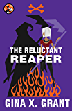 The Reluctant Reaper (The Reluctant Reaper Series Book 1)