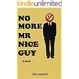 No More Mr Nice Guy (English Edition)