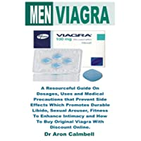 Men Viagra: A Resourceful Guide On Dosages, Uses and Medical Precautions that Prevent Side Effects Which Promotes Durable Libido, Sexual Arouser, ... To Buy Original Viagra With Discount Online.
