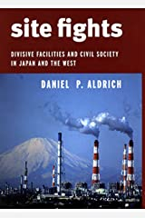Site Fights: Divisive Facilities and Civil Society in Japan and the West Paperback